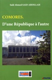 Saïd Ahmed Saïd Abdillah - Comores - D'une République à l'autre.