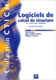 Saïd Baraka et Claire Fimbel-Fillatre - Logiciels de calcul de structure en construction metallique - Guide d'utilisation.