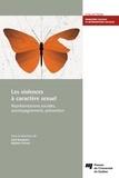 Saïd Bergheul et Mylène Fernet - Les violences à caractère sexuel - Représentations sociales, accompagnement, prévention.