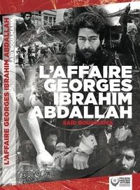 Saïd Bouamama - L'Affaire Georges Ibrahim Abdallah.