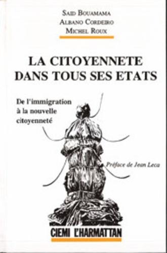 Saïd Bouamama et Albano Cordeiro - La citoyenneté dans tous ses états - De l'immigration à la nouvelle citoyenneté.
