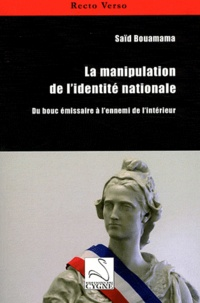 Saïd Bouamama - La manipulation de l'identité nationale - Du bouc émissaire à l'ennemi de l'intérieur.