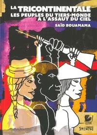 Saïd Bouamama - La tricontinentale, les peuples du Tiers Monde à l'assaut.