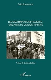 Saïd Bouamama - Les discriminations racistes : une armée de division massive.