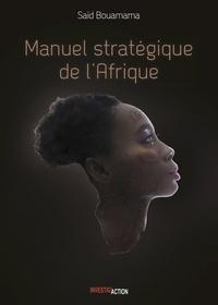 Saïd Bouamama - Manuel stratégique de l'Afrique - Tome 1.