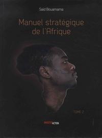 Saïd Bouamama - Manuel stratégique de l'Afrique - Tome 2.