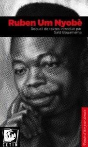 Saïd Bouamama - Ruben Im Nyobè - Recueil de textes.