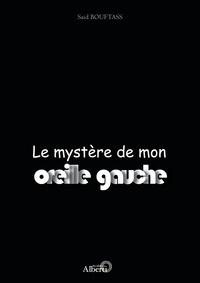 Saïd Bouftass - Le mystère de mon oreille gauche.