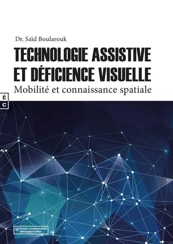 Saïd Boularouk - Technologie assistive et déficience visuelle - Mobilité et connaissance spatiale.