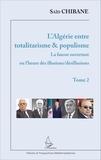 Saïd Chibane - L'Algérie entre totalitarisme & populisme - Tome 2, La fausse ouverture ou l'heure des illusions/désillusions.