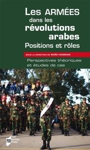 Saïd Haddad - Les armées dans les révolutions arabes : positions et rôles - Perspectives théoriques et études de cas.