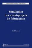 Saïd Hamou - Simulation des avant-projets de fabrication.