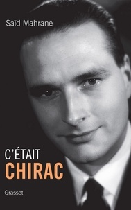 C'était Chirac - Saïd Mahrane pdf epub