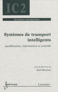 Saïd Mammar - Systèmes de transport intelligents - Modélisation, information et contrôle.