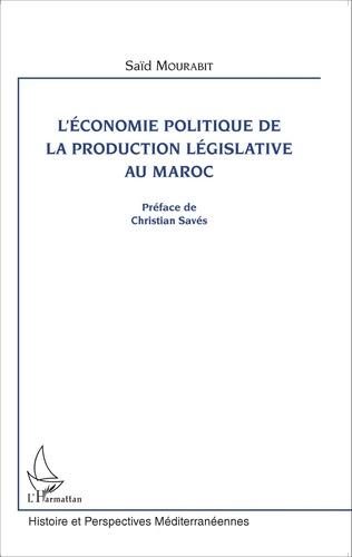Saïd Mourabit - L'économie politique de la production législative au Maroc.