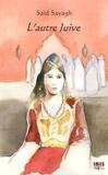 Saïd Sayagh - L'autre juive - Lalla soulika, La tsadika.