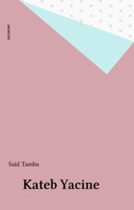 Saïd Tamba - Kateb Yacine.
