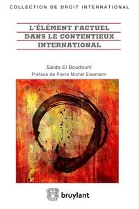 Saïda El Boudouhi - L'élément factuel dans le contentieux international.