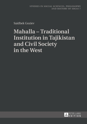 Saidbek Goziev - Mahalla – Traditional Institution in Tajikistan and Civil Society in the West.