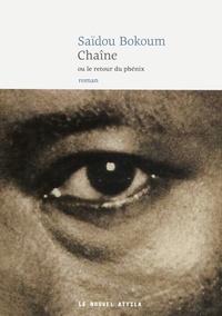 Saïdou Bokoum - Chaîne ou le retour du phénix.