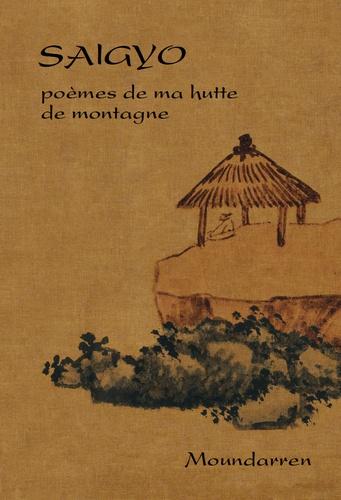 Saigyo - Poèmes de ma hutte de montagne - Edition bilingue français-japonais.