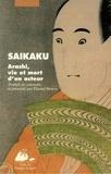 SAIKAKU et Daniel Struve - Arashi, vie et mort d'un acteur.