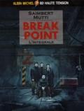 Saimbert et  Mutti - Break Point  : L'Intégrale : Tome 1, La Matriochka et Tome 2, Le Cheval de Troie.