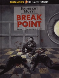 Saimbert et  Mutti - Break Point Tome 1 : La Matriochka.