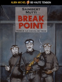 Saimbert et  Mutti - Break Point Tome 2 : Le cheval de Troie.