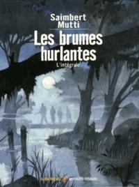 Saimbert et Andrea Mutti - Les brumes hurlantes  : L'intégrale - Coffret 2 volumes : Tome 1, Le glaive de gaïa ; Tome 2, Rêves de loup.