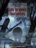 Saimbert et Andrea Mutti - Les brumes hurlantes Tome 2 : Rêves de loup.