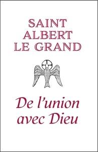 Saint Albert le Grand - De l'union avec Dieu.