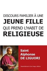 Saint Alphonse de Liguori - Discours familier à une jeune fille qui prend l'habit de religieuse.