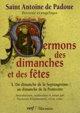 Saint Antoine de Padoue - Sermons des dimanches et des fêtes - Tome 1 : Du dimanche de la Septuagésime au dimanche de la Pentecôte.