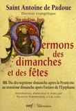 Saint Antoine de Padoue - Sermons des dimanches et des fêtes - Tome 3, Du dix-septième dimanche après la Pentecôte au troisième dimanche après l'octave de l'Epiphanie.