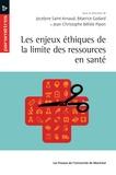 Saint-Arnaud, Jocelyne et Béatrice Godard - Les enjeux éthiques de la limite des ressources en santé.