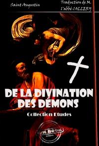 Saint Augustin et M. Collery - De la divination des démons - édition intégrale.