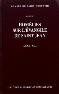 Saint Augustin - Homélies sur l'évangile de saint Jean LXXX-CIII.