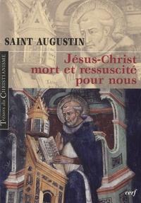 Saint Augustin - Jésus-Christ mort et ressuscité pour nous - Le sacrement de la Pâque.