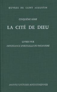 Saint Augustin - La Cité de Dieu - Livres 6-10, Impuissance spirituelle du paganisme.