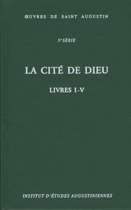 Saint Augustin - La Cité de Dieu - Livres 1-4.
