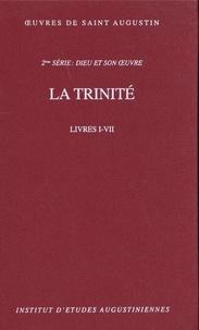 Saint Augustin - La trinité - Livres I-VII.