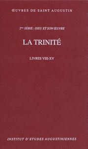 Saint Augustin - La trinité - Livres VIII-XV.