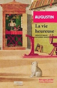 Saint Augustin - La vie heureuse.