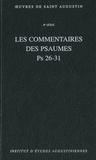 Saint Augustin - Les commentaires des psaumes Ps 26-31.