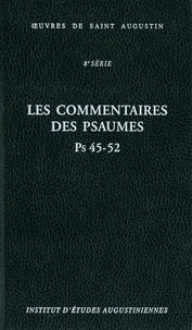 Saint Augustin - Les commentaires des Psaumes Ps 45-52.