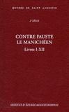 Saint Augustin et Martine Dulaey - Oeuvres de saint Augustin - Volume 18/A, Contre Fauste le manichéen. Livres I-XII.