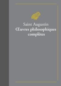 Saint Augustin - Oeuvres philosophiques complètes - 2 volumes.