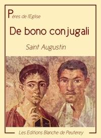Saint Augustin Saint Augustin - De bono conjugali.