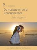 Saint Augustin Saint Augustin - Du mariage et de la concupiscence.